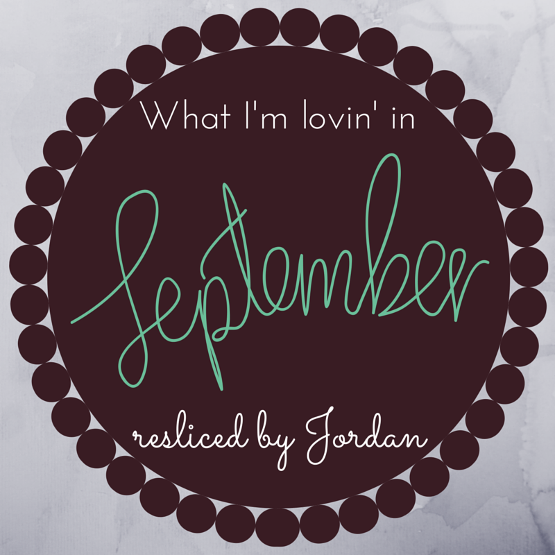 What I'm Lovin' in September
