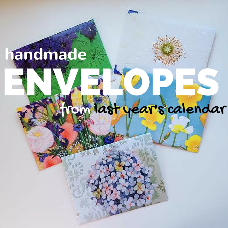 Handmade Envelopes from Last Year's Calendar