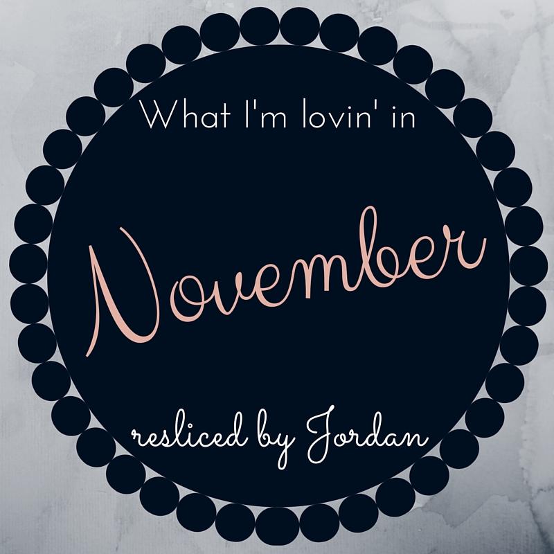 what i'm lovin - november