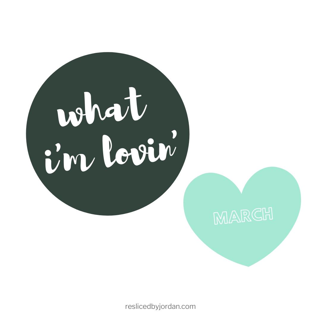 What I'm Lovin' inMarch