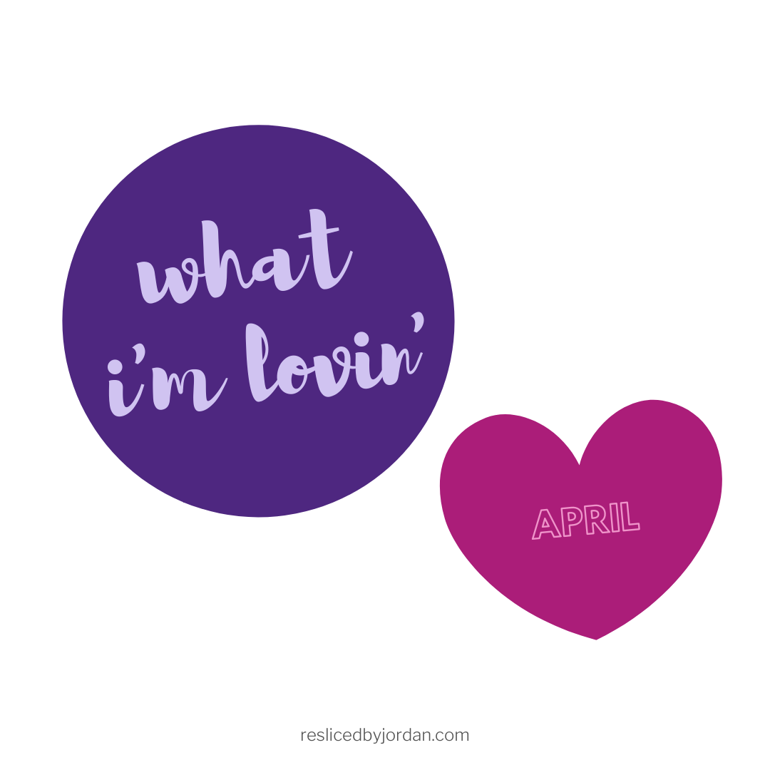 What I'm Lovin' inApril